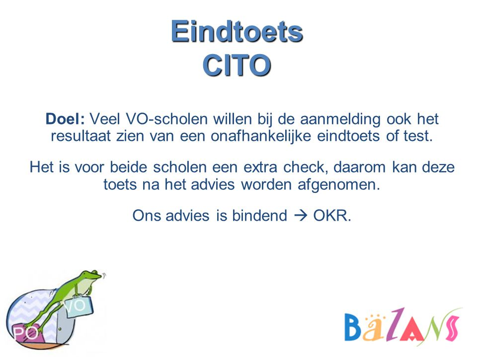 Ons advies is bindend  OKR.