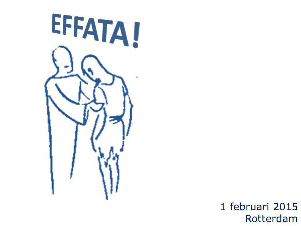 EFFATA! 1 februari 2015 Rotterdam