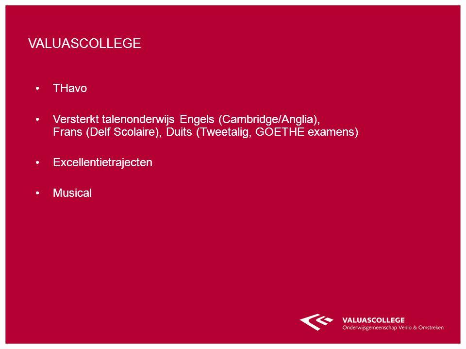 valuascollege THavo. Versterkt talenonderwijs Engels (Cambridge/Anglia), Frans (Delf Scolaire), Duits (Tweetalig, GOETHE examens)