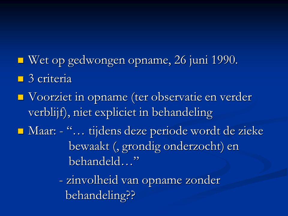 Wet op gedwongen opname, 26 juni 1990.
