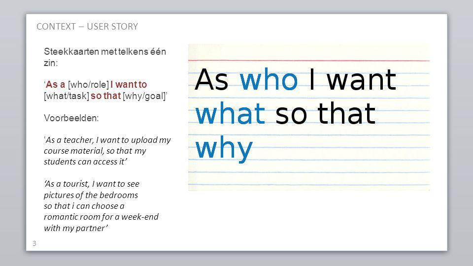 CONTEXT – USER STORY Steekkaarten met telkens één zin:
