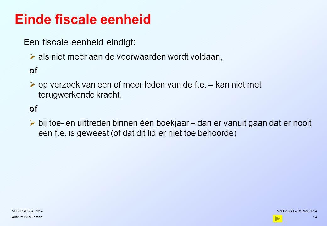 Einde fiscale eenheid Een fiscale eenheid eindigt: