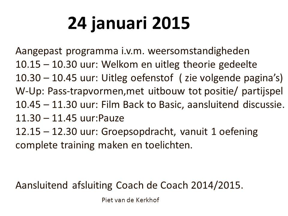 24 januari 2015 Aangepast programma i.v.m. weersomstandigheden