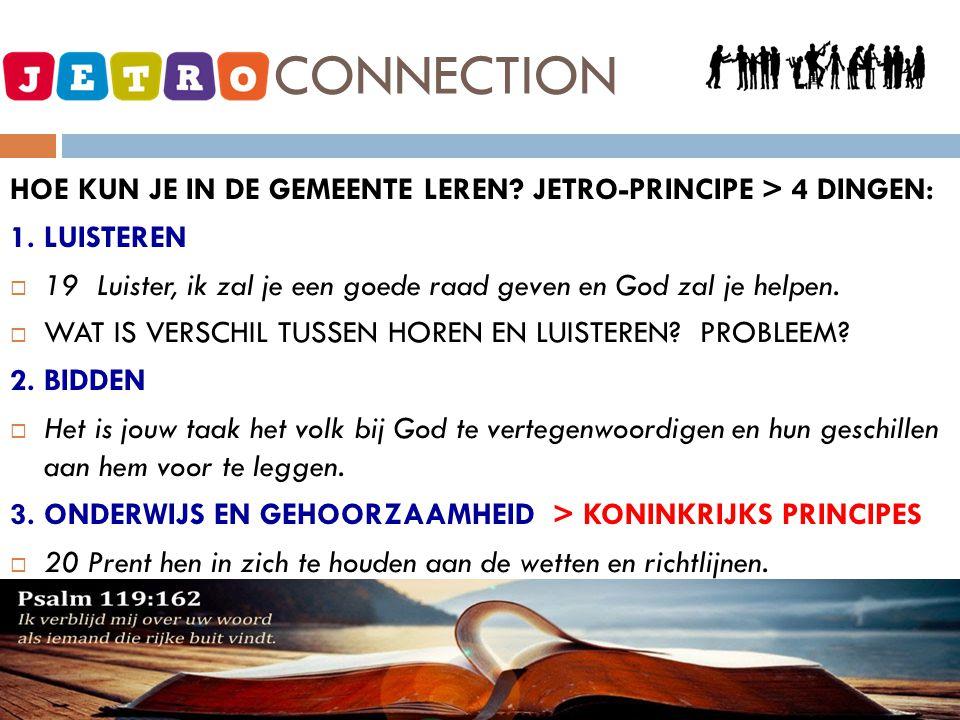 JETRO - CONNECTION HOE KUN JE IN DE GEMEENTE LEREN JETRO-PRINCIPE > 4 DINGEN: 1. LUISTEREN.