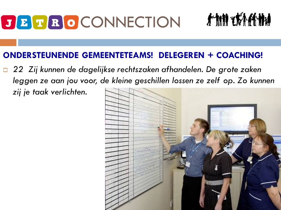 JETRO - CONNECTION ONDERSTEUNENDE GEMEENTETEAMS! DELEGEREN + COACHING!