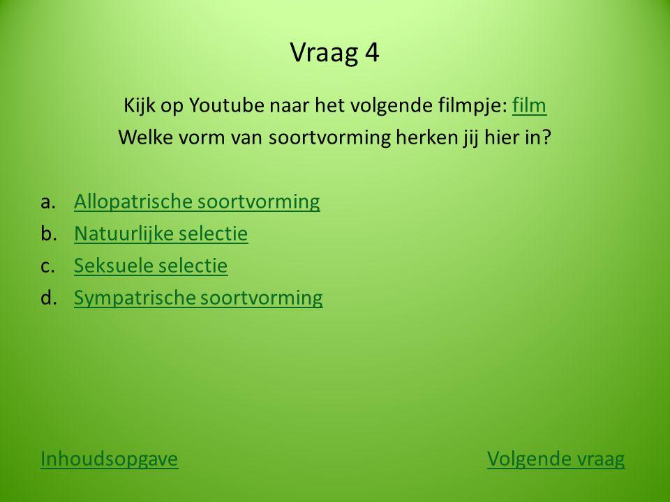 Vraag 4 Kijk op Youtube naar het volgende filmpje: film