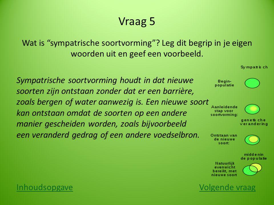 Vraag 5 Wat is sympatrische soortvorming Leg dit begrip in je eigen woorden uit en geef een voorbeeld.