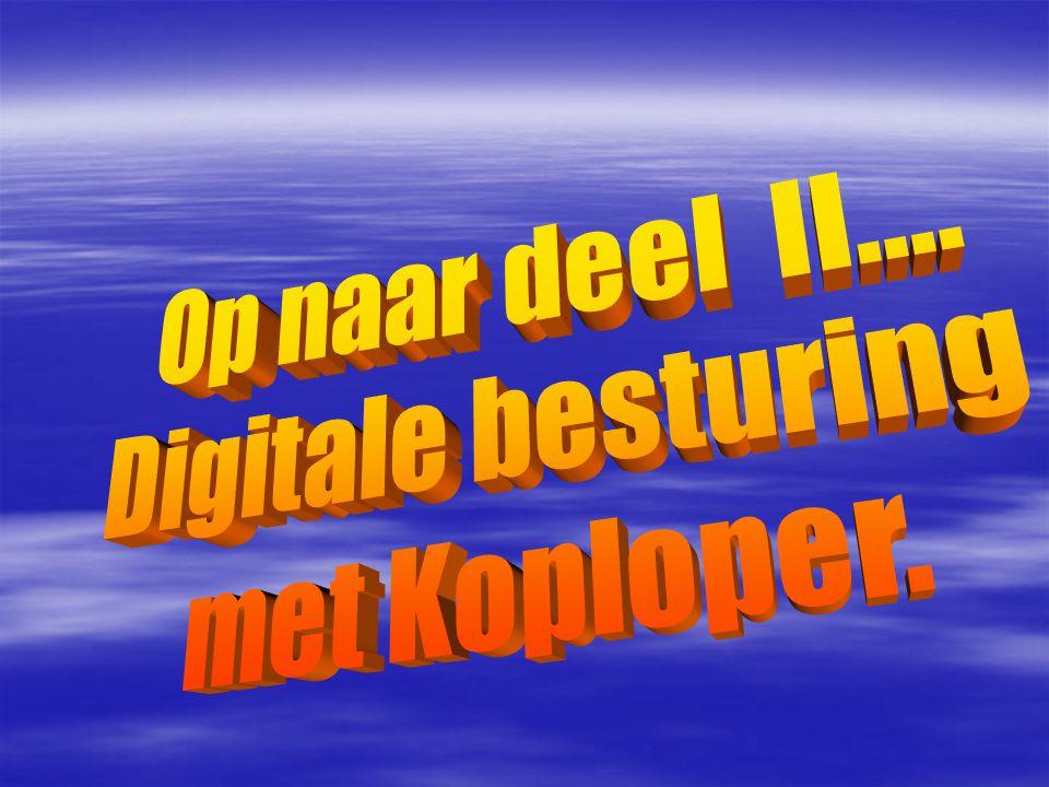 Op naar deel II.... Digitale besturing met Koploper.