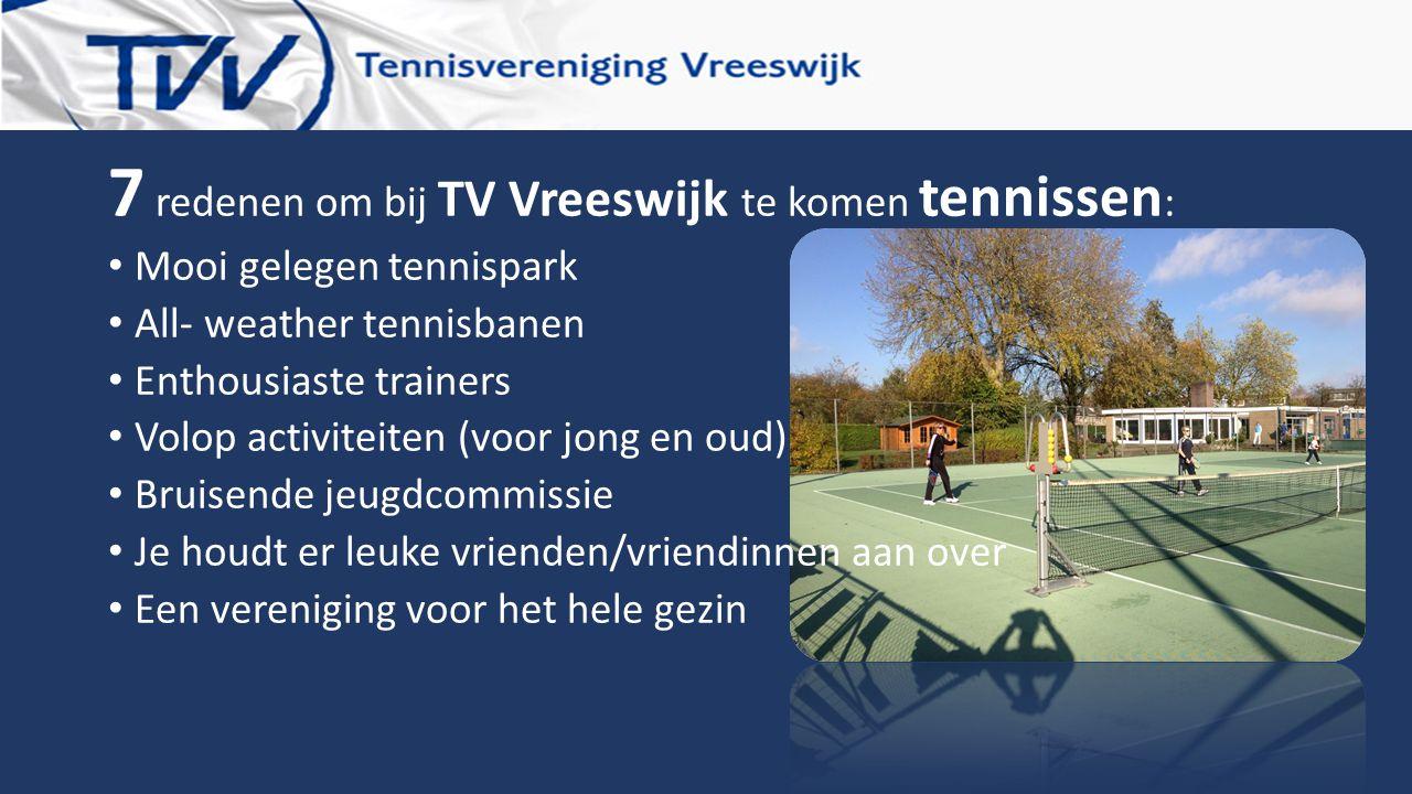 7 redenen om bij TV Vreeswijk te komen tennissen: