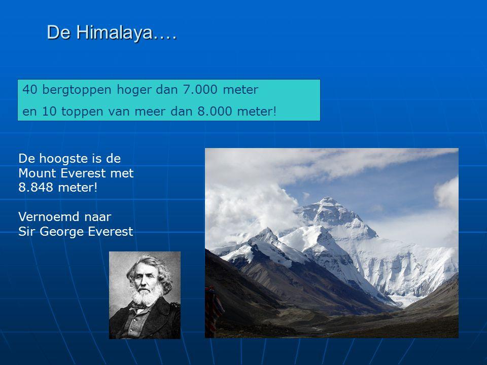 De Himalaya…. 40 bergtoppen hoger dan 7.000 meter