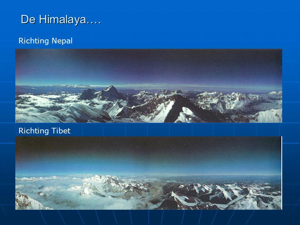 De Himalaya…. Richting Nepal Richting Tibet Doel: Ontzag wekken.