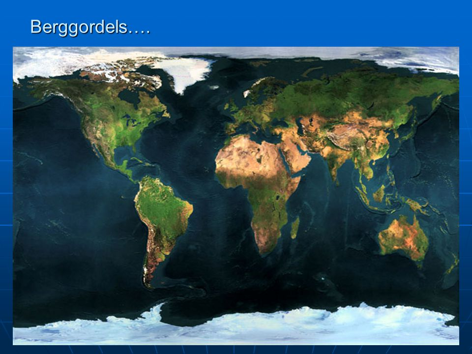 Berggordels…. Doel: Totaaloverzht van de aarde laten zien om de berggordels aan te kunnen wijzen.
