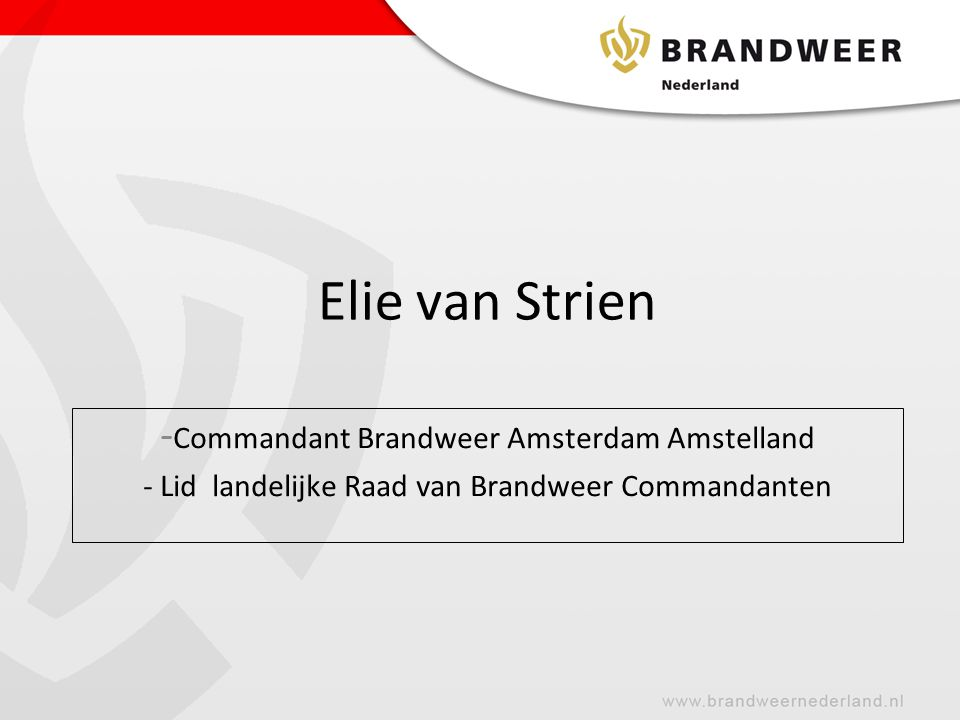 Elie van Strien -Commandant Brandweer Amsterdam Amstelland