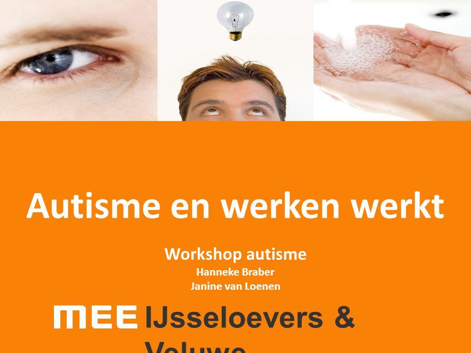 Autisme en werken werkt Workshop autisme Hanneke Braber Janine van Loenen