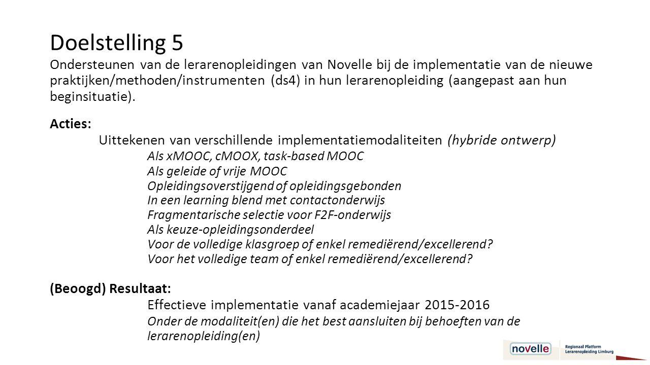 Doelstelling 5 Ondersteunen van de lerarenopleidingen van Novelle bij de implementatie van de nieuwe praktijken/methoden/instrumenten (ds4) in hun lerarenopleiding (aangepast aan hun beginsituatie).
