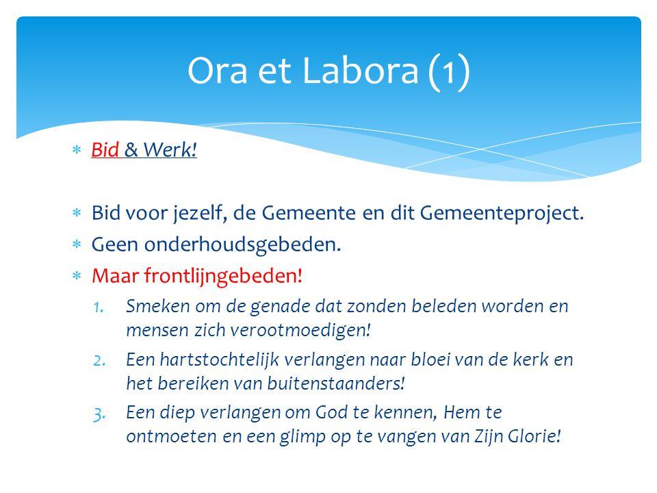 Ora et Labora (1) Bid & Werk!