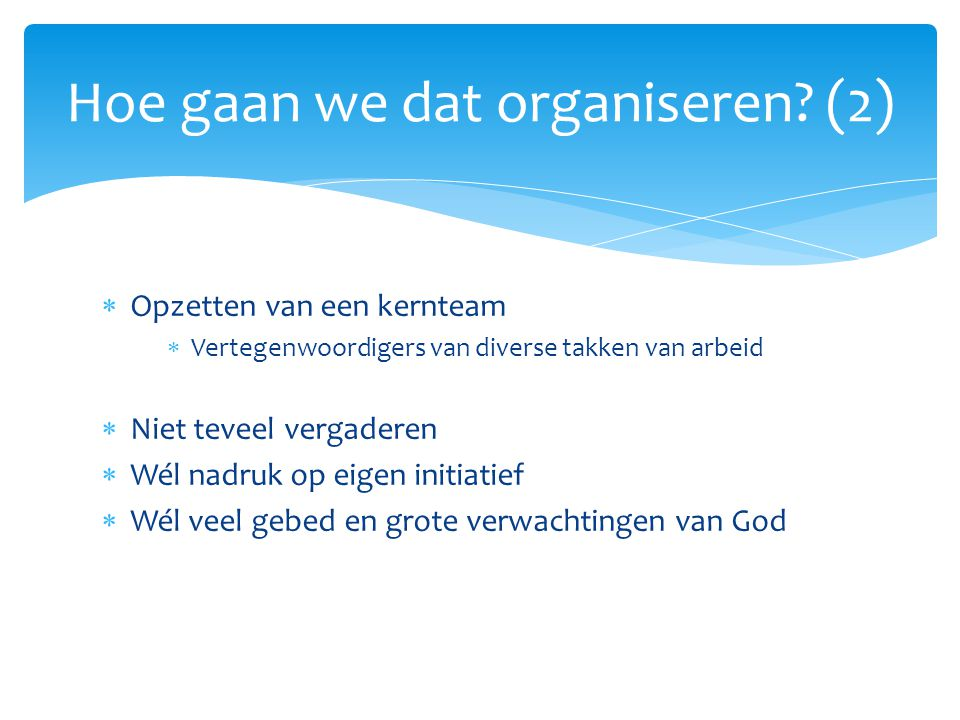 Hoe gaan we dat organiseren (2)