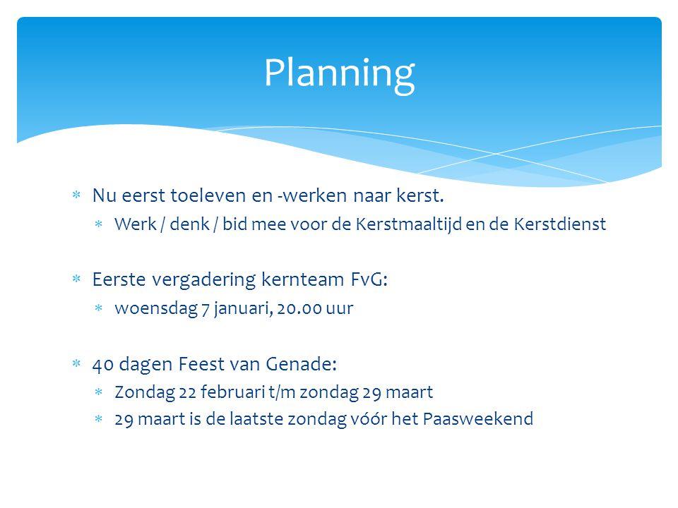 Planning Nu eerst toeleven en -werken naar kerst.