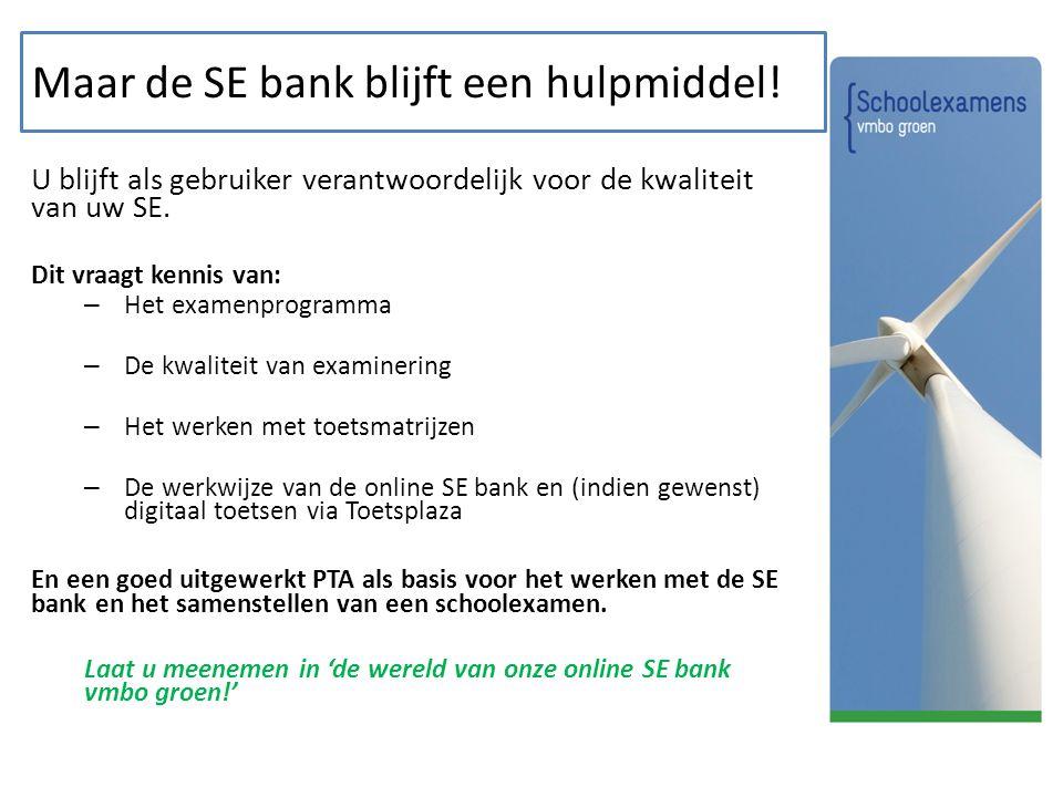 Maar de SE bank blijft een hulpmiddel!