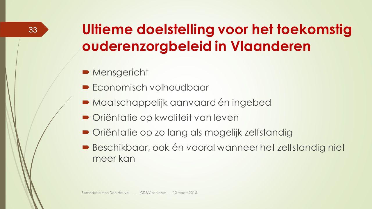 Ultieme doelstelling voor het toekomstig ouderenzorgbeleid in Vlaanderen