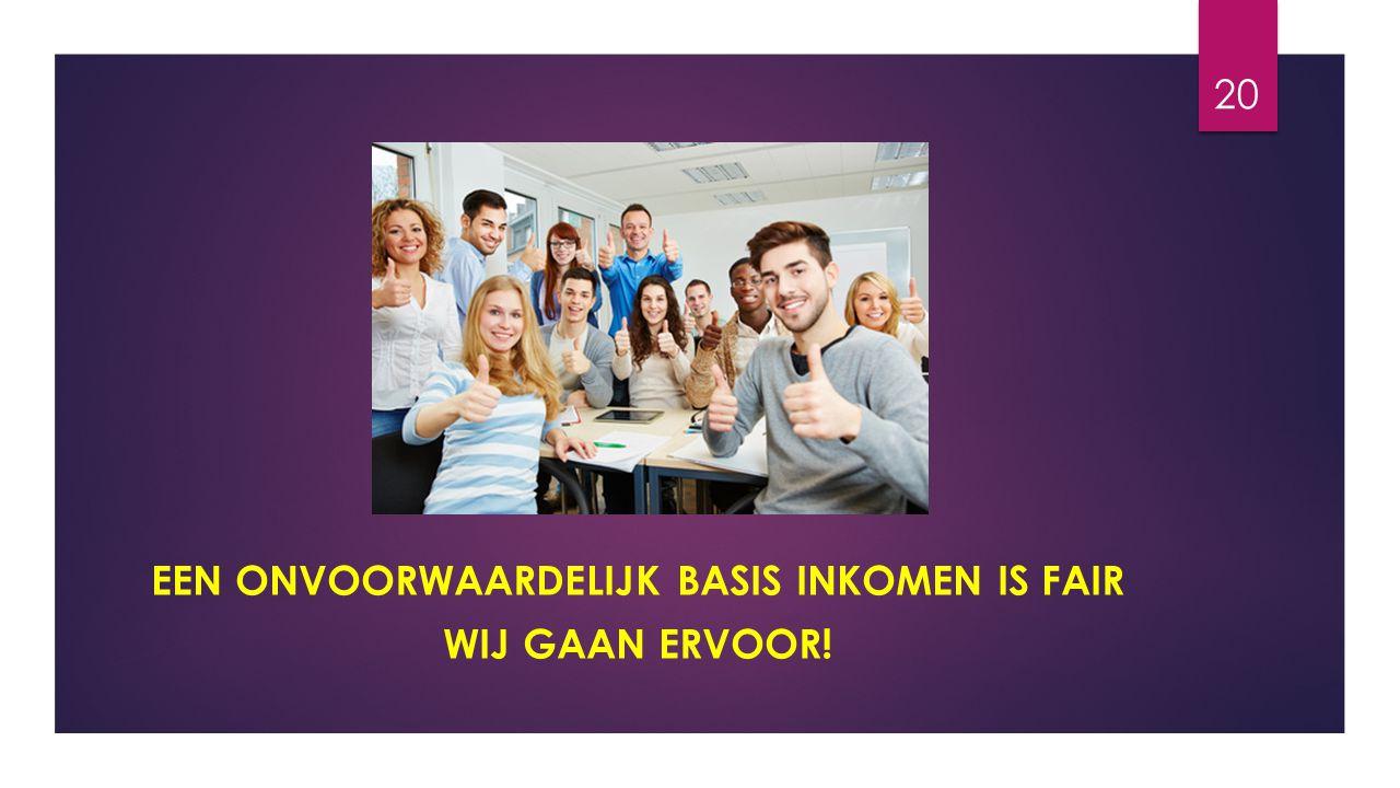 Een onvoorwaardelijk basis inkomen is Fair Wij gaan ervoor!