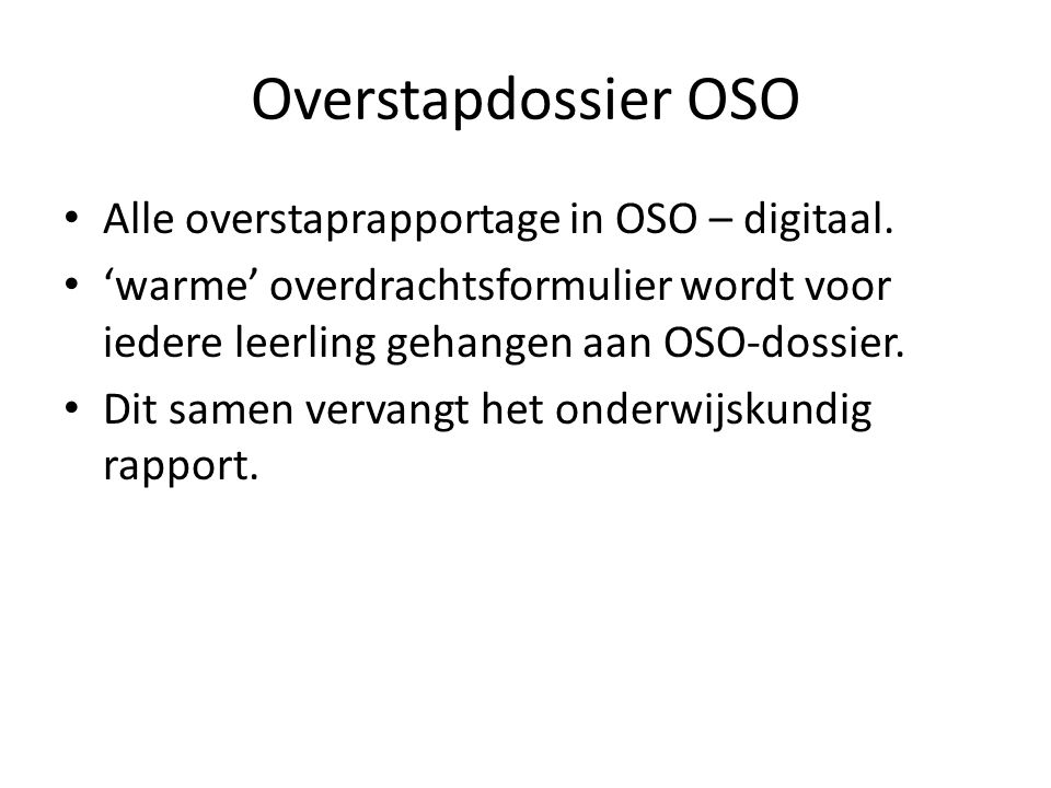 Overstapdossier OSO Alle overstaprapportage in OSO – digitaal.