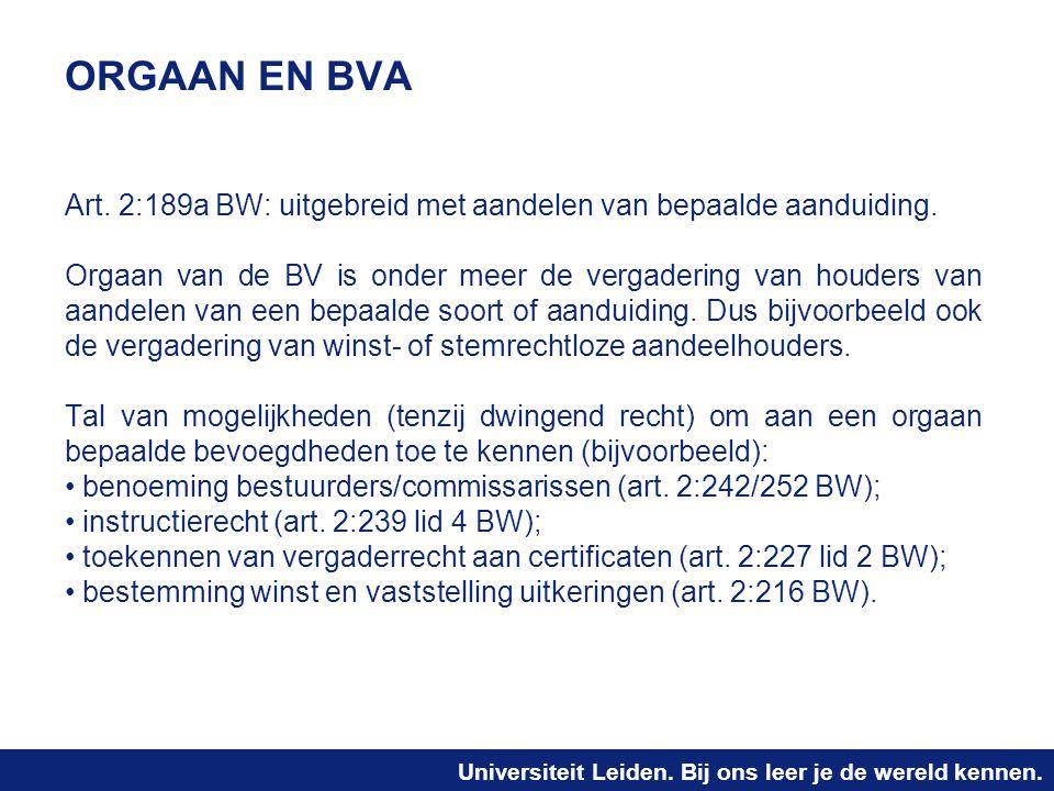 ORGAAN EN BVA Art. 2:189a BW: uitgebreid met aandelen van bepaalde aanduiding.