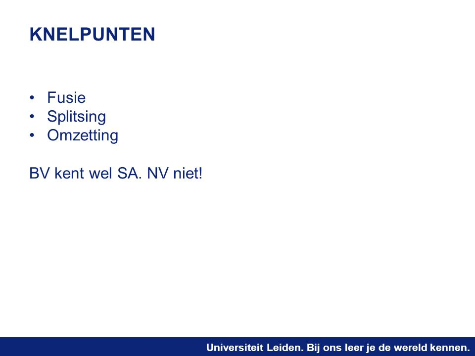 KNELPUNTEN Fusie Splitsing Omzetting BV kent wel SA. NV niet!