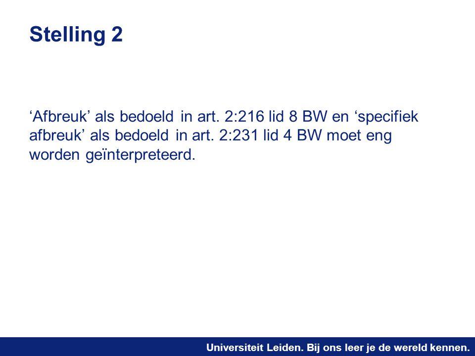 Stelling 2 'Afbreuk' als bedoeld in art. 2:216 lid 8 BW en 'specifiek afbreuk' als bedoeld in art.