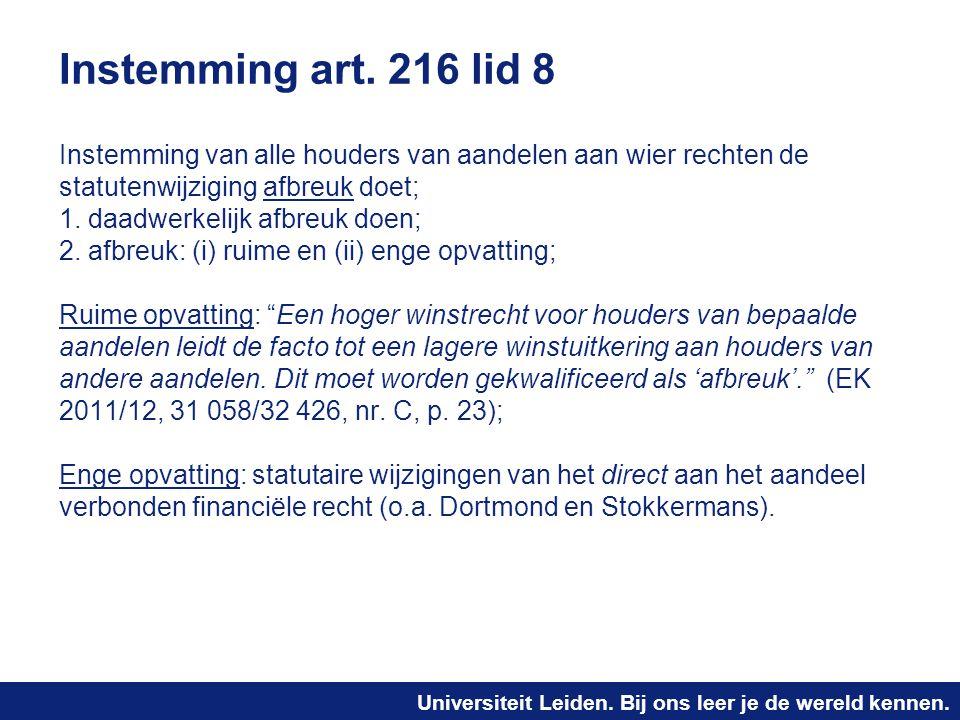 Instemming art. 216 lid 8 Instemming van alle houders van aandelen aan wier rechten de statutenwijziging afbreuk doet;