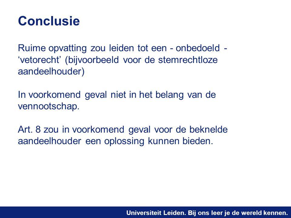 Conclusie Ruime opvatting zou leiden tot een - onbedoeld - 'vetorecht' (bijvoorbeeld voor de stemrechtloze aandeelhouder)