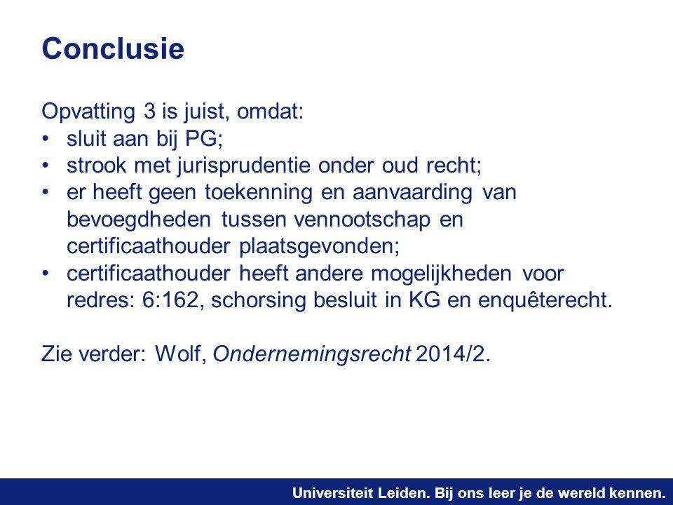 Conclusie Opvatting 3 is juist, omdat: sluit aan bij PG;