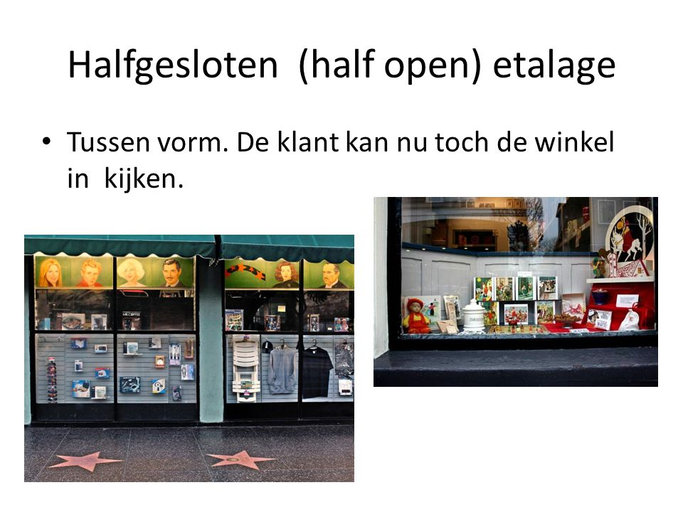 Halfgesloten (half open) etalage