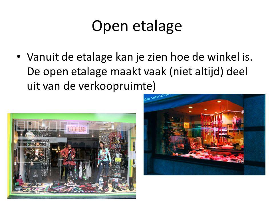 Open etalage Vanuit de etalage kan je zien hoe de winkel is.
