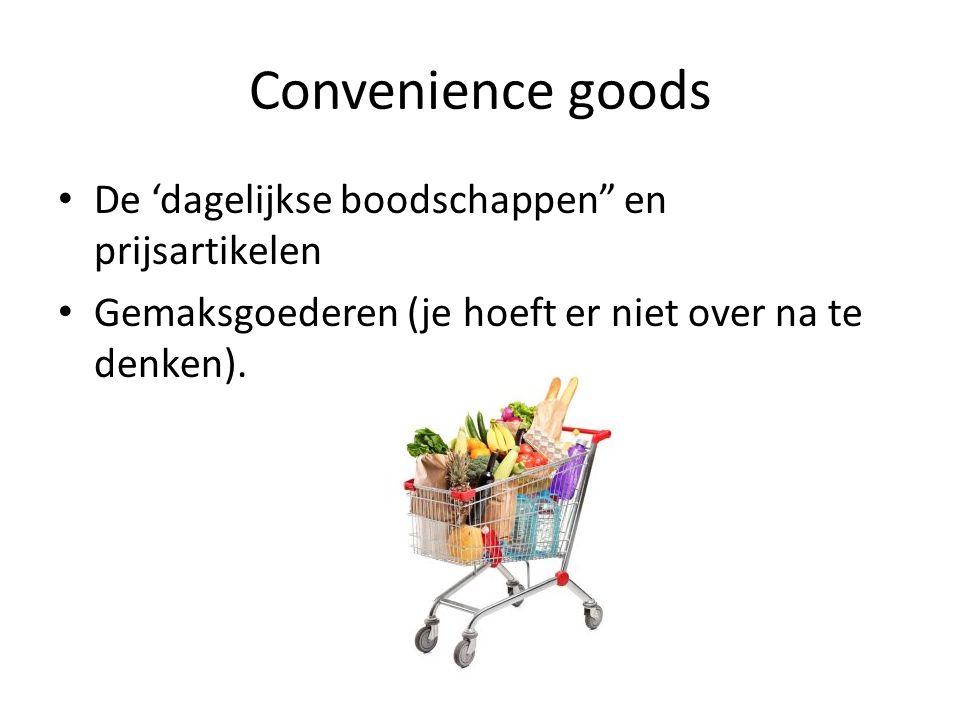 Convenience goods De 'dagelijkse boodschappen en prijsartikelen