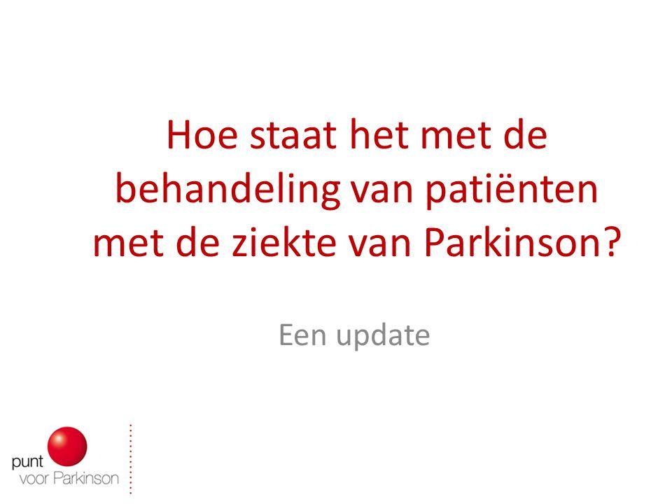 Hoe staat het met de behandeling van patiënten met de ziekte van Parkinson