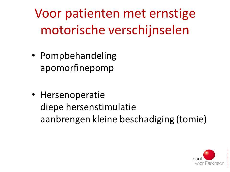 Voor patienten met ernstige motorische verschijnselen