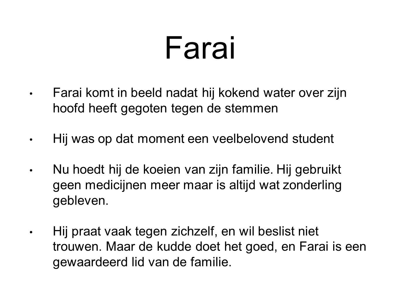 Farai Farai komt in beeld nadat hij kokend water over zijn hoofd heeft gegoten tegen de stemmen. Hij was op dat moment een veelbelovend student.