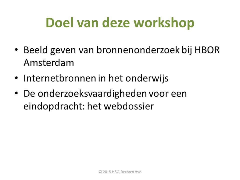 Doel van deze workshop Beeld geven van bronnenonderzoek bij HBOR Amsterdam. Internetbronnen in het onderwijs.