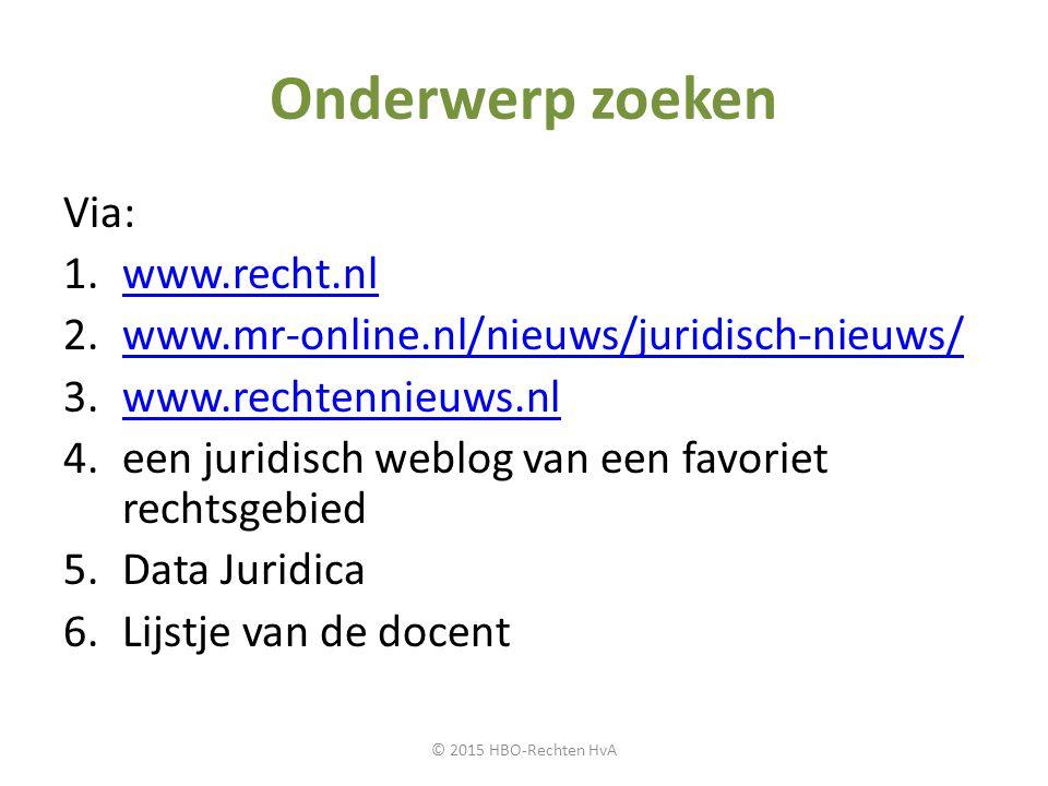 Onderwerp zoeken Via: www.recht.nl