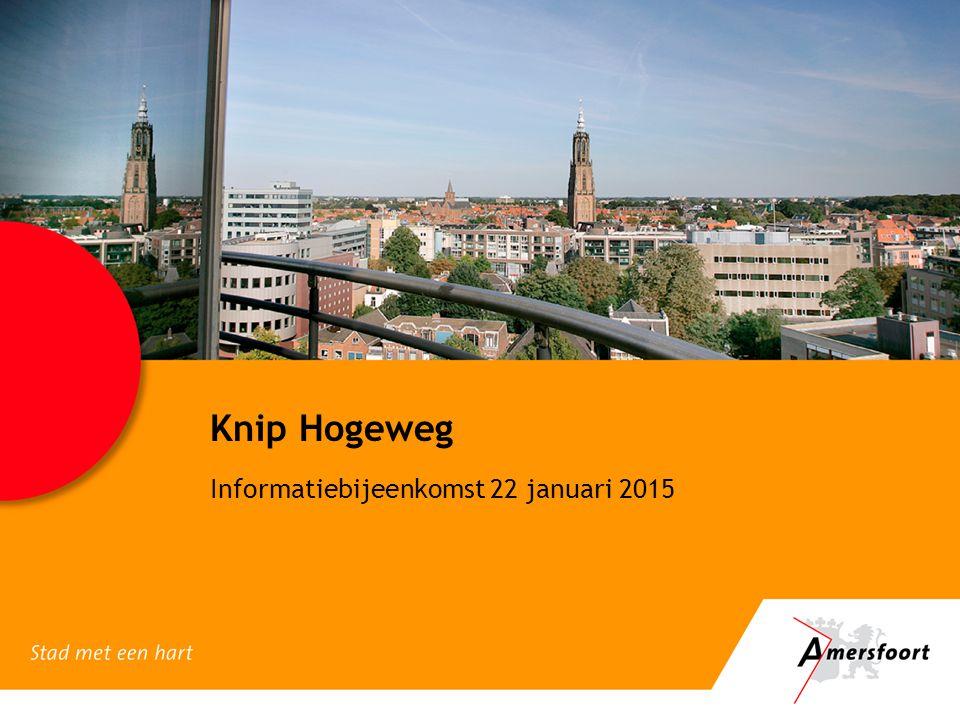 Knip Hogeweg Informatiebijeenkomst 22 januari 2015
