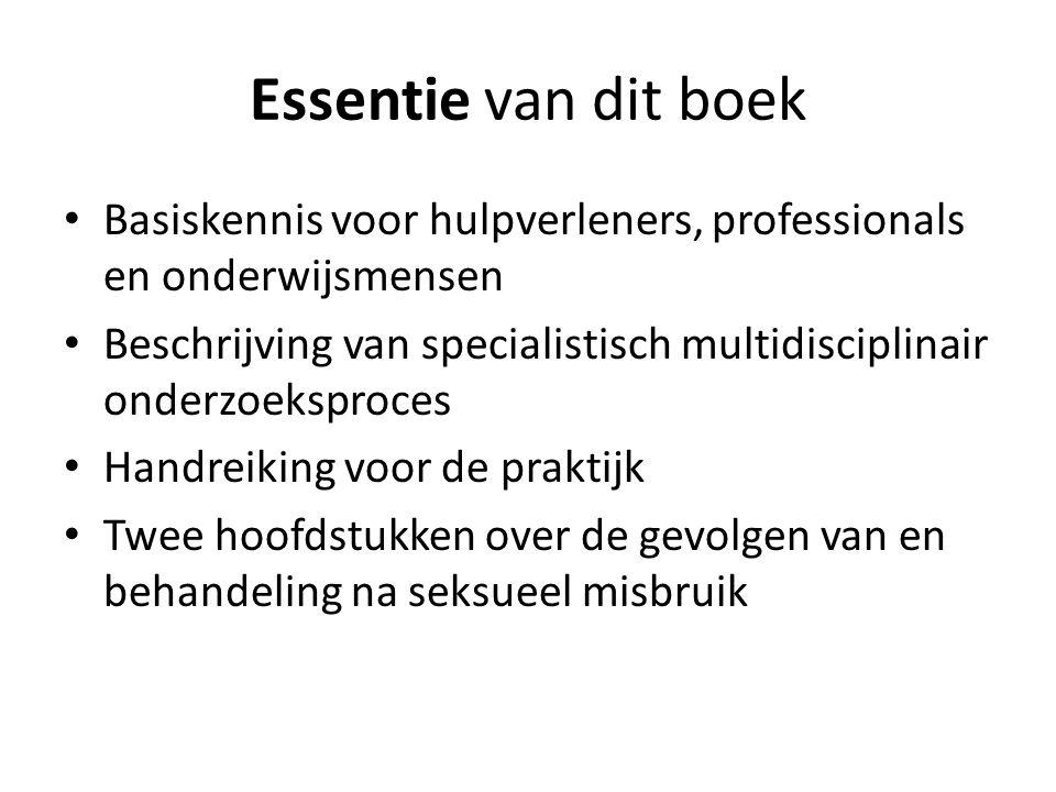 Essentie van dit boek Basiskennis voor hulpverleners, professionals en onderwijsmensen.