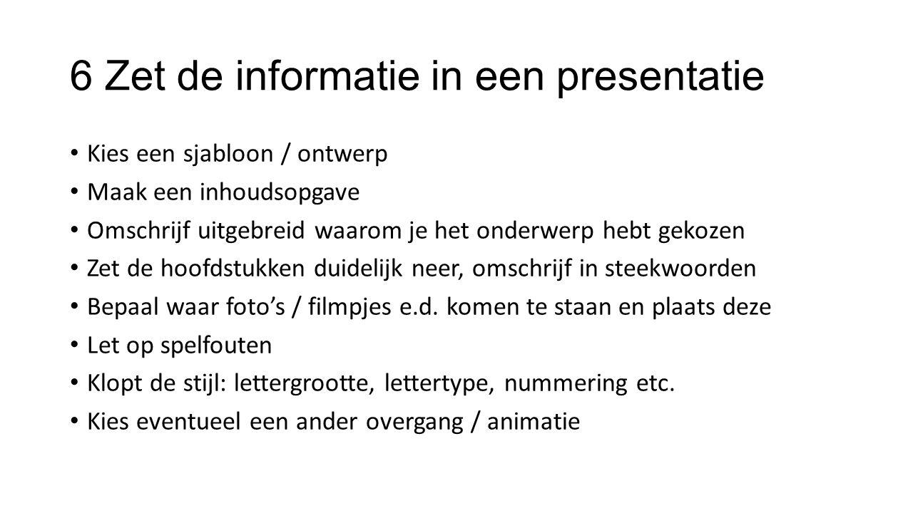 6 Zet de informatie in een presentatie