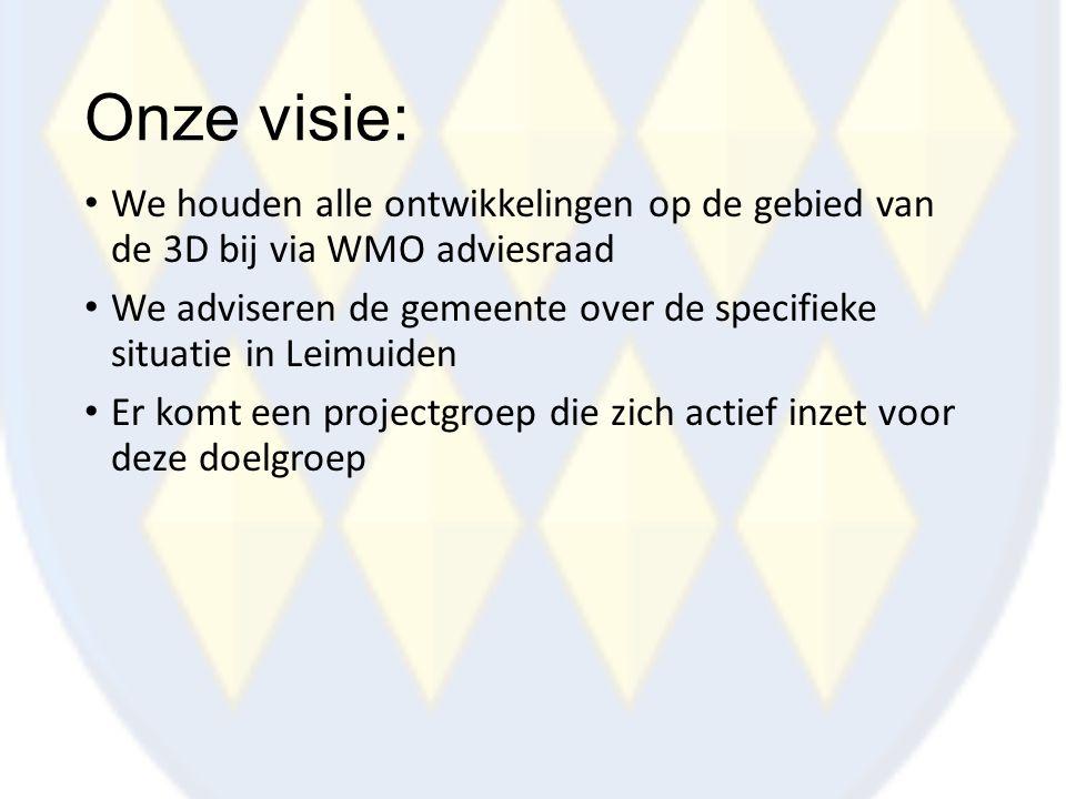 Onze visie: We houden alle ontwikkelingen op de gebied van de 3D bij via WMO adviesraad.