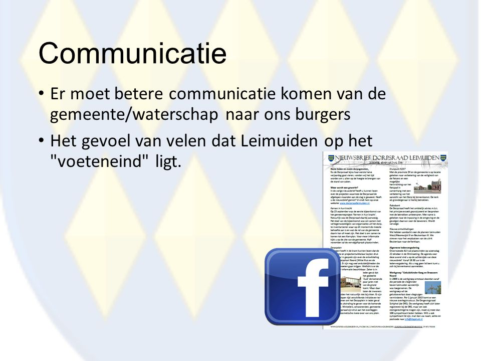 Communicatie Er moet betere communicatie komen van de gemeente/waterschap naar ons burgers.