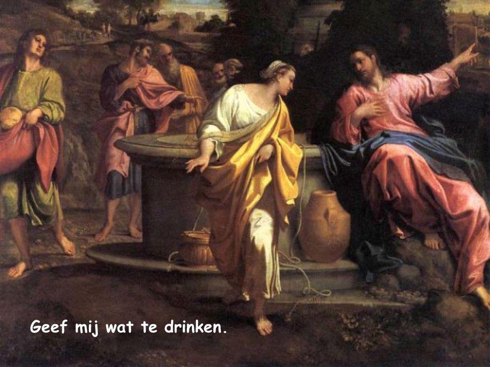 Geef mij wat te drinken.