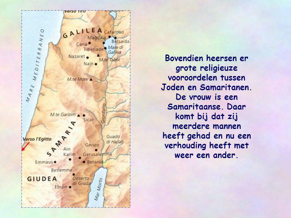 Bovendien heersen er grote religieuze vooroordelen tussen Joden en Samaritanen.
