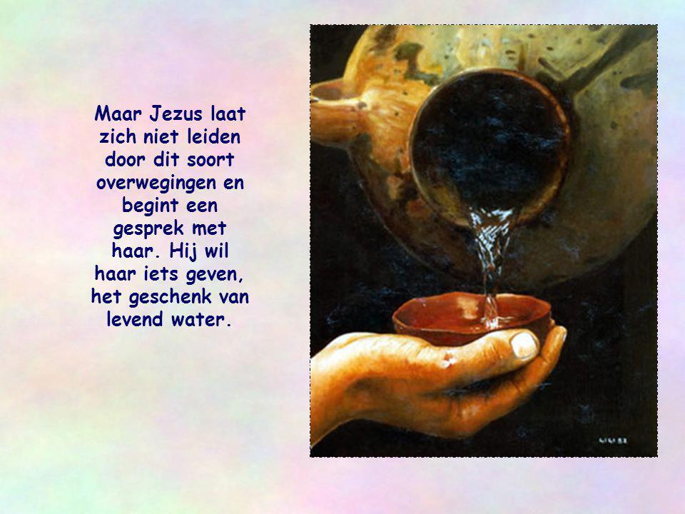 Maar Jezus laat zich niet leiden door dit soort overwegingen en begint een gesprek met haar.
