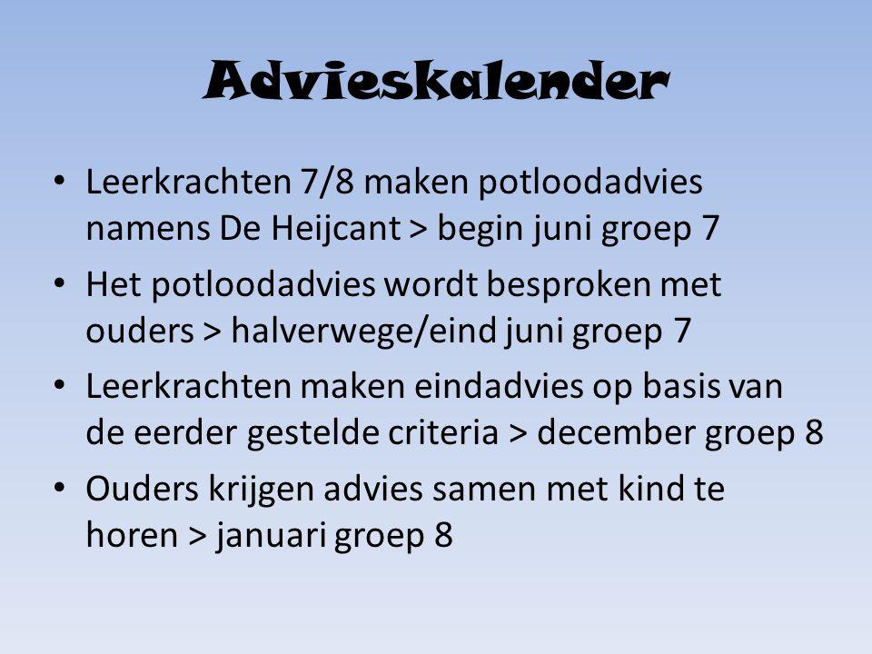 Advieskalender Leerkrachten 7/8 maken potloodadvies namens De Heijcant > begin juni groep 7.