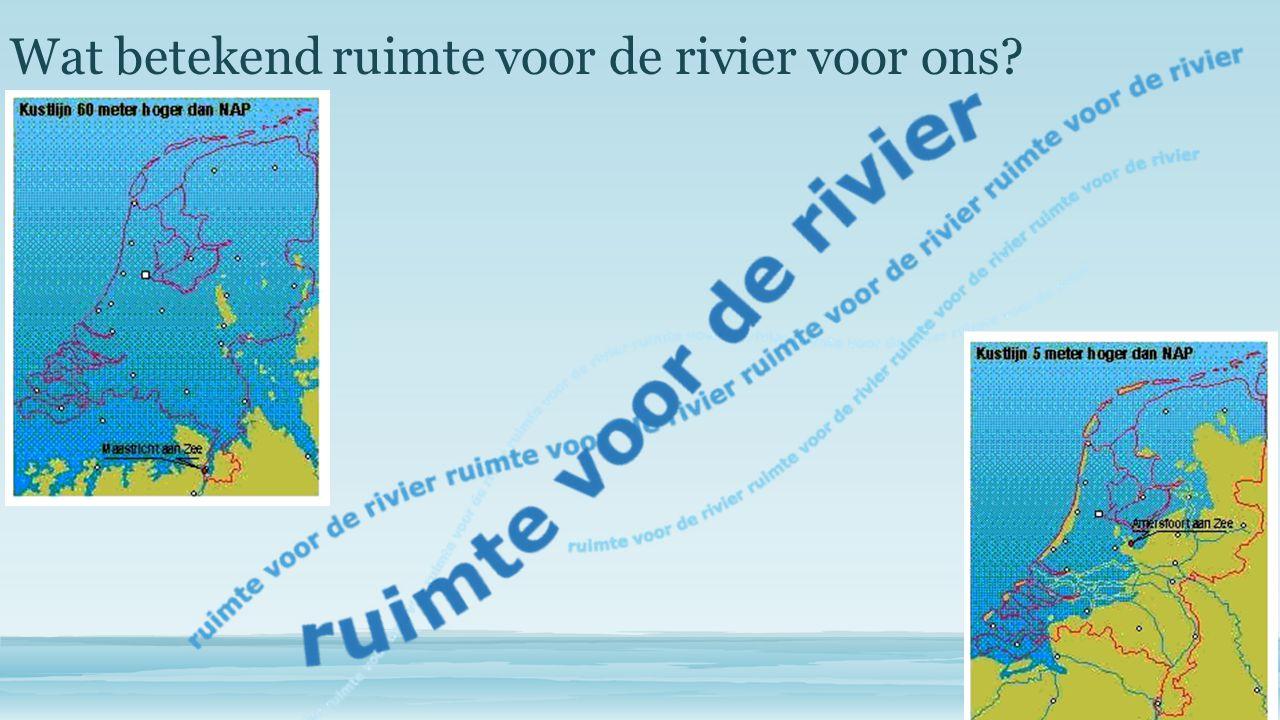 Wat betekend ruimte voor de rivier voor ons
